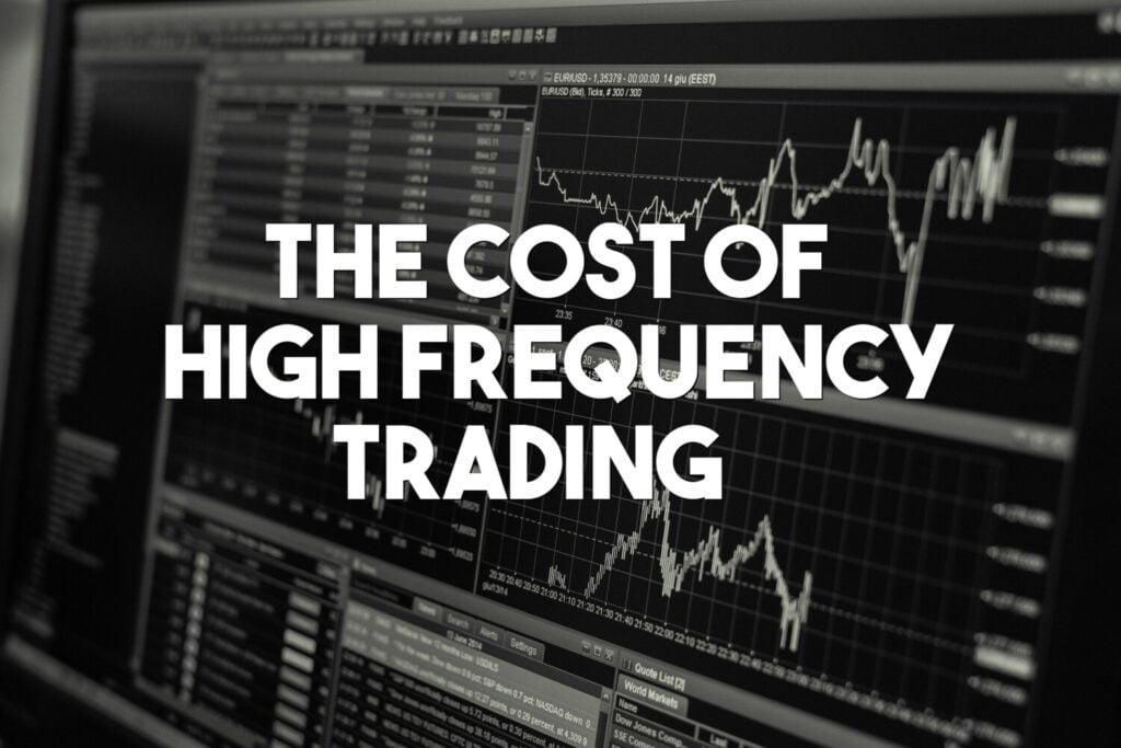 real cost of high-frequency trading