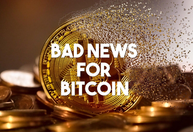 bad news for bitcoin